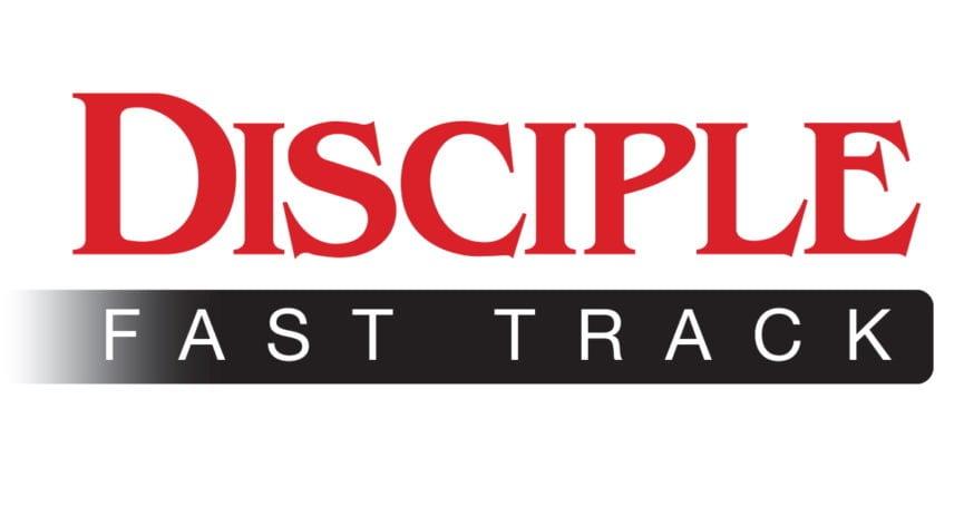 Disciple Fast Track